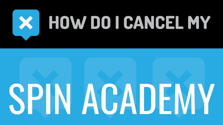 How do I cancel my Spin Academy
