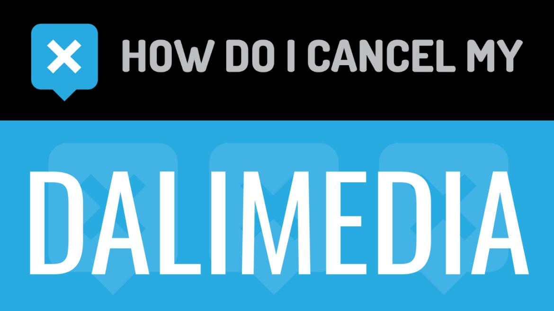 How do I cancel my Dalimedia