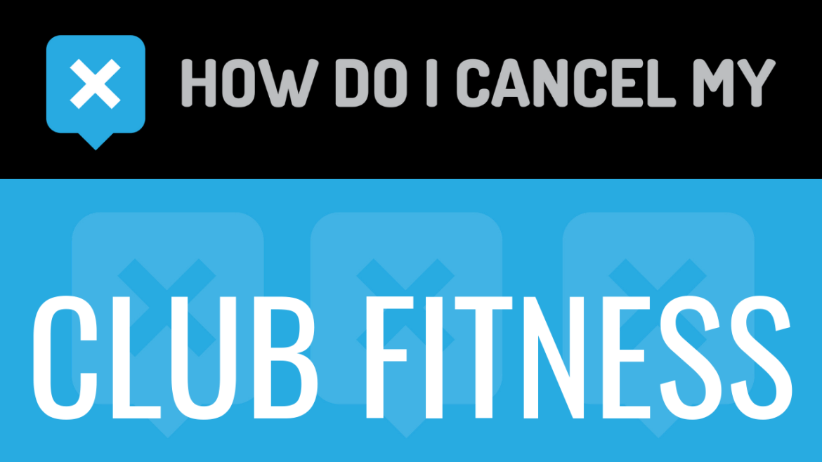 How do I cancel my Club Fitness