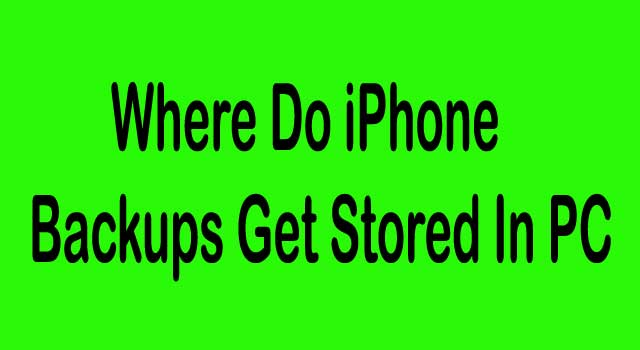 where are iphone backups stored where do iphone backups get stored in pc howflux 18233