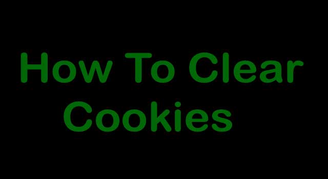 How to Clear Cookies?