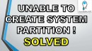100% Solved:Setup was Unable to Create a New System Partition