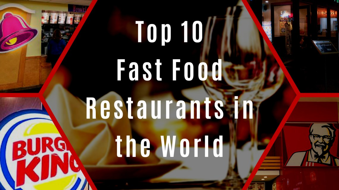 Top Best Fast Food Restaurants