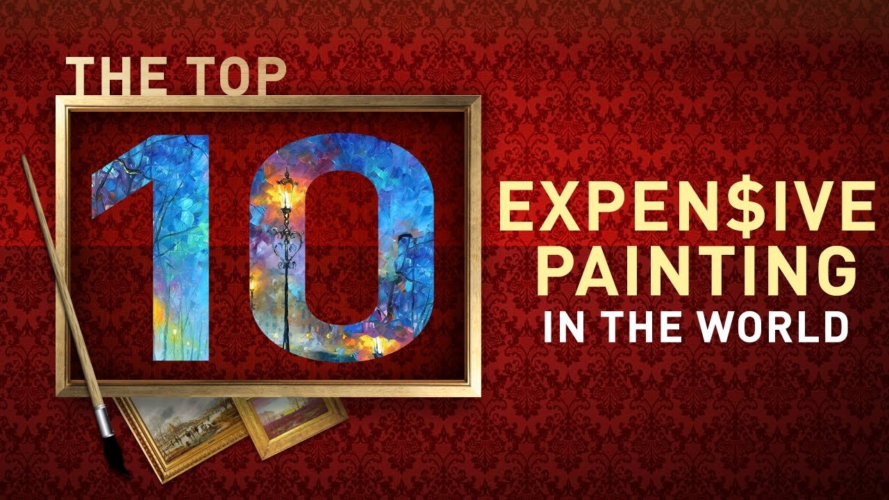Top 10 most expensive modern art paintings for What is the most expensive painting