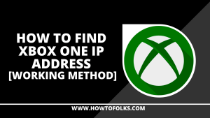 How To Find Xbox One IP Address [Working Method]