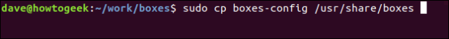 """sudo cp boxes-config /usr/share/boxes"" in a terminal window."