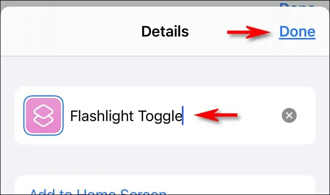 "Rename the shortcut ""Flashlight Toggle,"" then tap ""Done."""