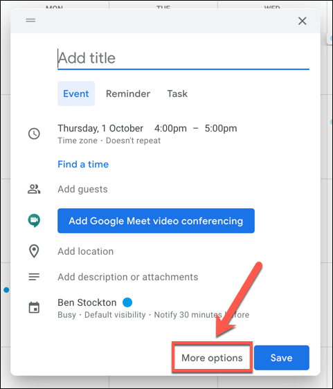 """In the pop-up window for the new Google Calendar event, click """"More Options"""" at the bottom."""