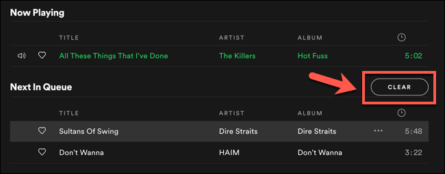 "To clear your Spotify playing queue, press the ""Clear"" or ""Clear Queue"" button above your ""Next In Queue"" list."