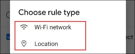 choose wifi or location for trigger