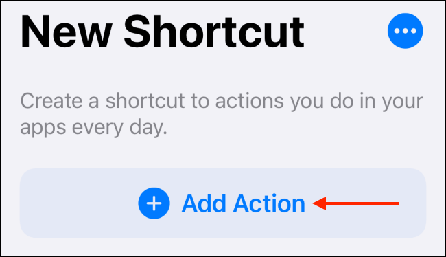 Tap Add Action in Shortcuts