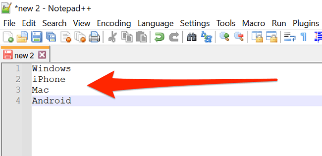 A newline separated list in Notepad++.