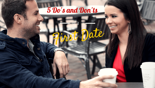 The 5 Do's and Don'ts for a First Date