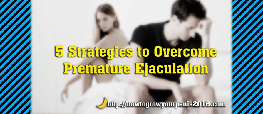 how to overcome premature ejaculation