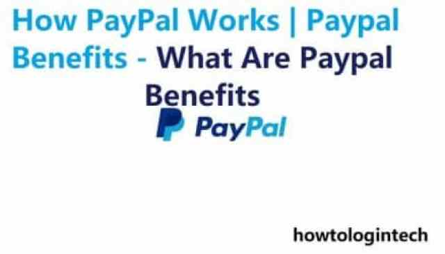 How PayPal Works   Paypal Benefits - What Are Paypal Benefits