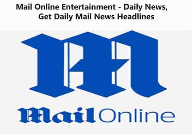 Mail Online Entertainment - Daily News, Get Daily Mail News Headlines