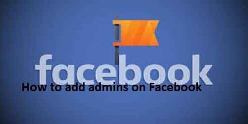 How to add admins on Facebook