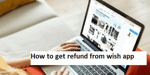 How to get refund from wish app