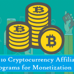Best 10 Cryptocurrency Affiliate Programs for Monetization