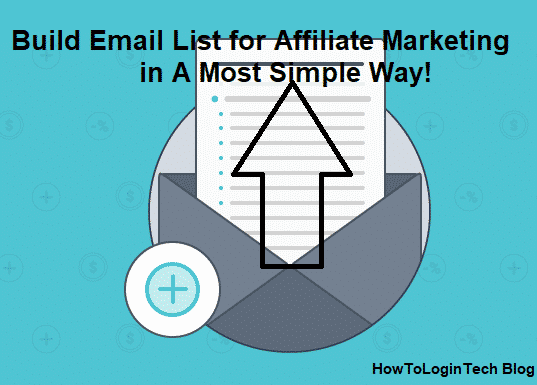 Build Email List for Affiliate Marketing- Most Simple Way!