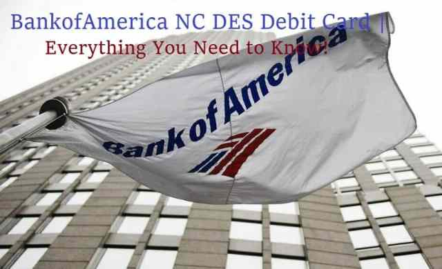 BankofAmerica NC DES Debit Card | Everything You Need to Know!