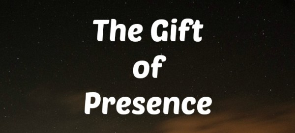 Gift of Presence
