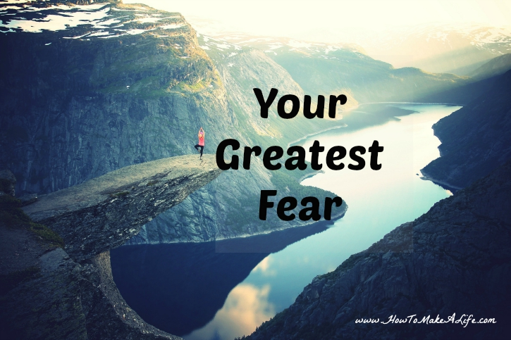 Your Greatest Fear