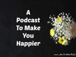 The Happier Podcast provides tips and suggestions to help you become happier.