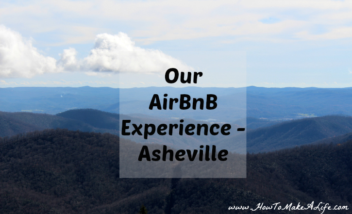 Our first experience with AirBnB in Asheville NC