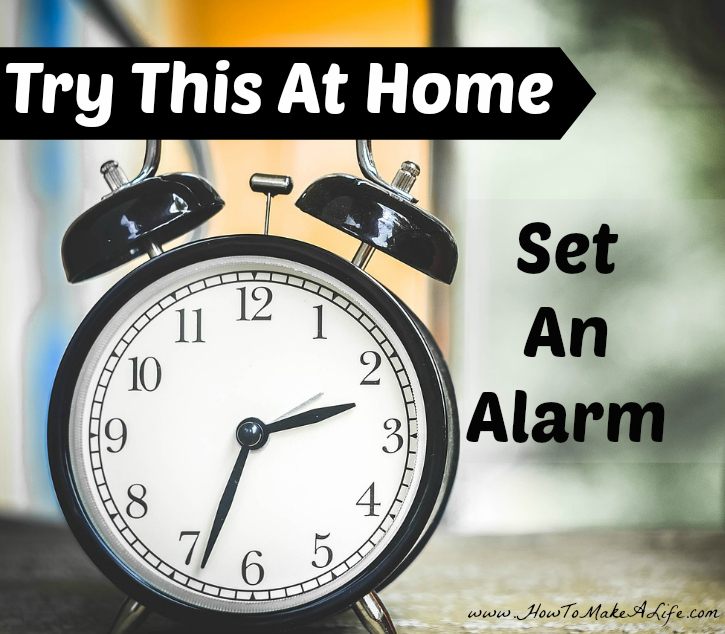 Try setting an alarm as a reminder of new habits you hope to implement.