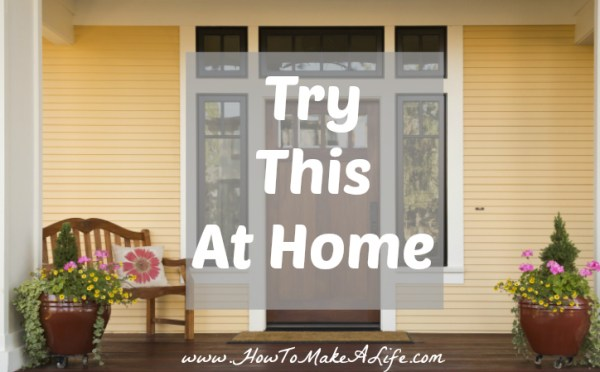 The Try This At Home Series focuses upon tips and suggestions to help create a happier life at home.
