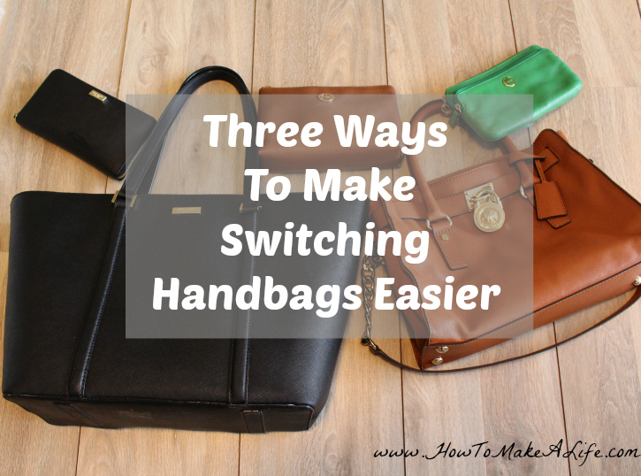 Three tips to make switching handbags easier and stay more organized.