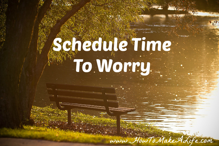 Are you a chronic worrier? Try scheduling time each day to worry.