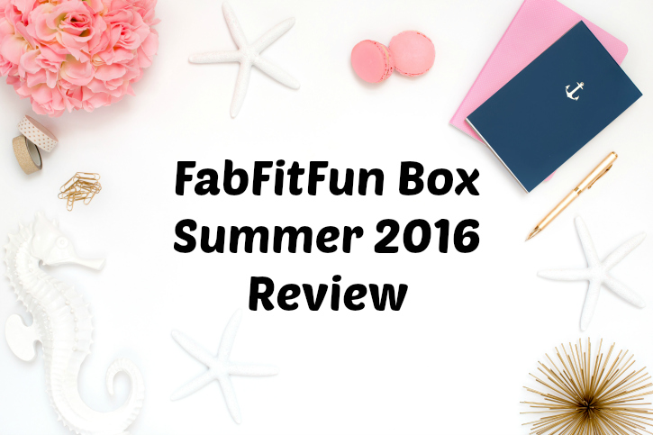 FabFitFun Box Summer 2016 Review