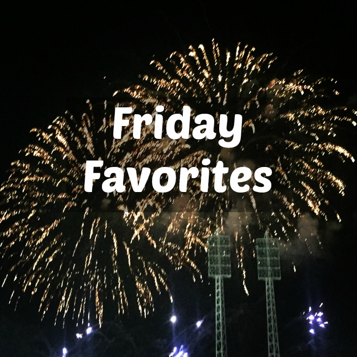 Friday Favorites - July