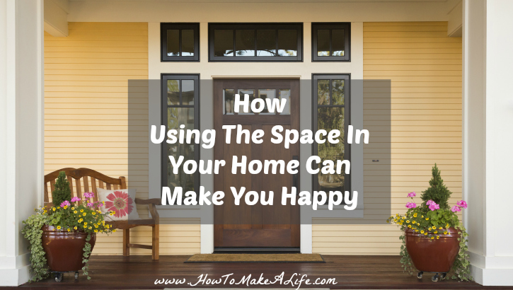 How Using The Space In Your Home Can Make You Happy