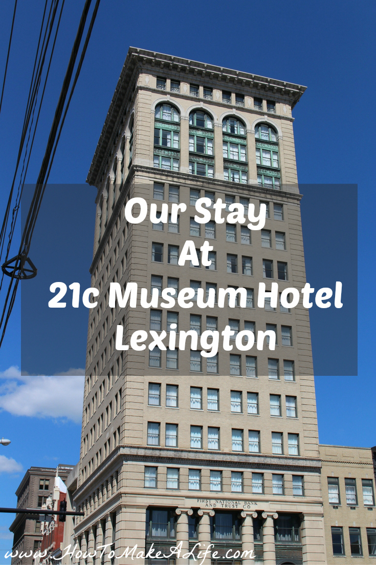 Our Stay at 21c Museum Hotel – Lexington