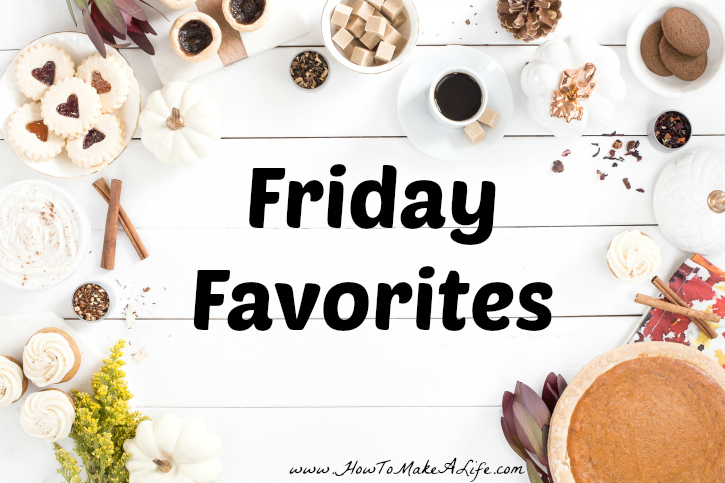 Friday Favorites for the second week of October 2016