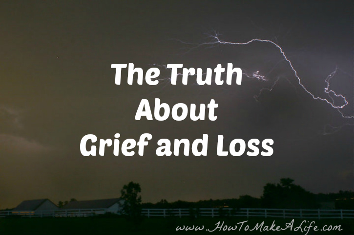 The Truth About Grief and Loss