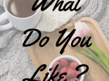 What Do You Like? The Importance of knowing what you like.