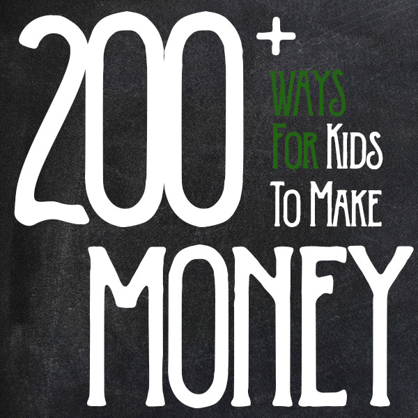 200 ways to make money as a kid