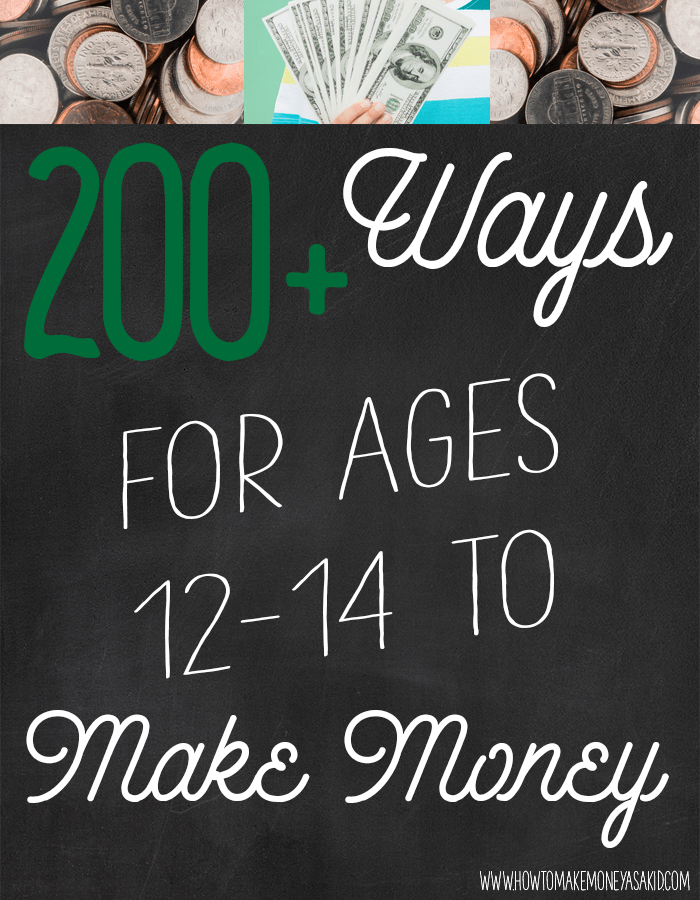 200 ways to make money as a 13 year old