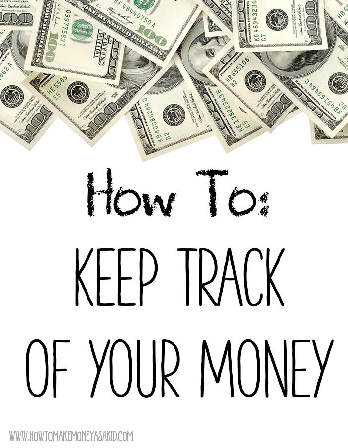 keeping track of money howtomakemoneyasakid com
