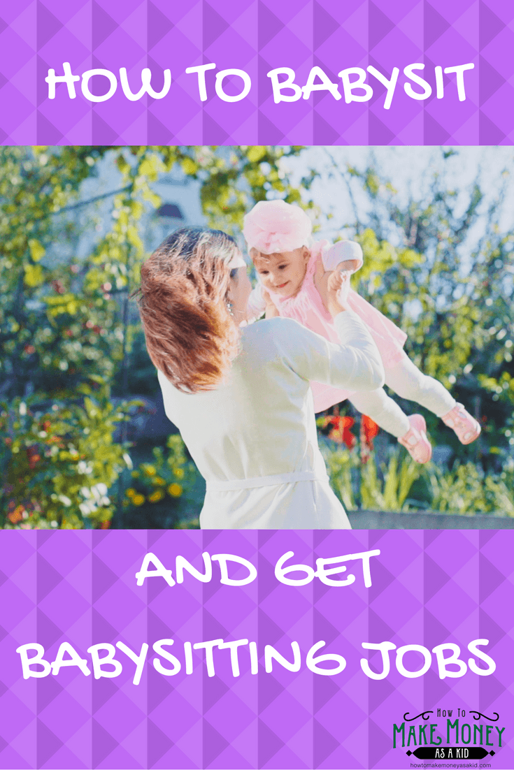 how to babysit get babysitting jobs