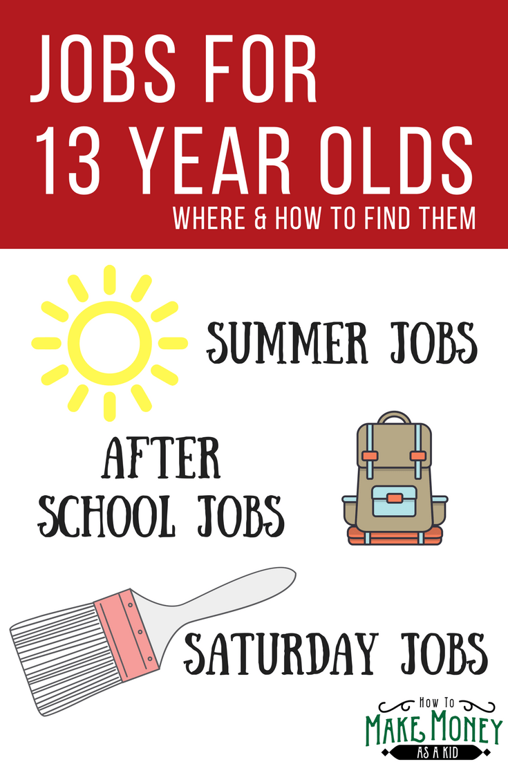 Easy Jobs For 13 Year Olds Best Secrets For How To Get Them
