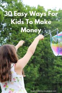 30 Easy Ways For Kids To Make Money