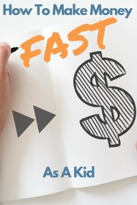 How To Make Money Fast As A Kid
