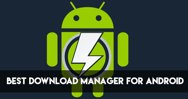 Best Download Manager for Android – 2017