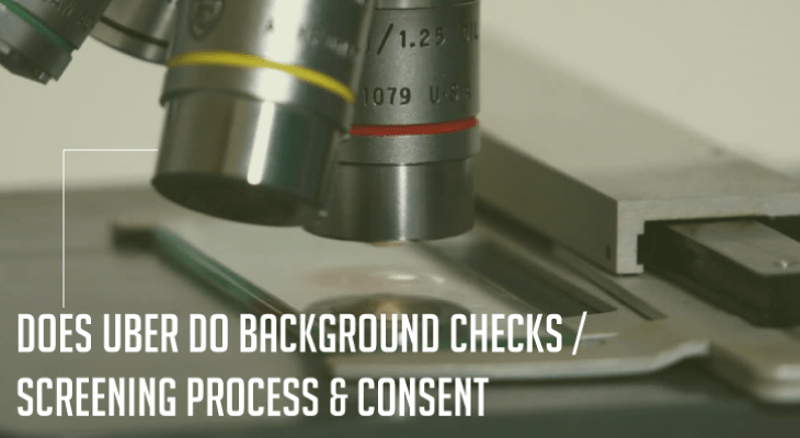 Does Uber do Background Checks   Screening Process & Consent