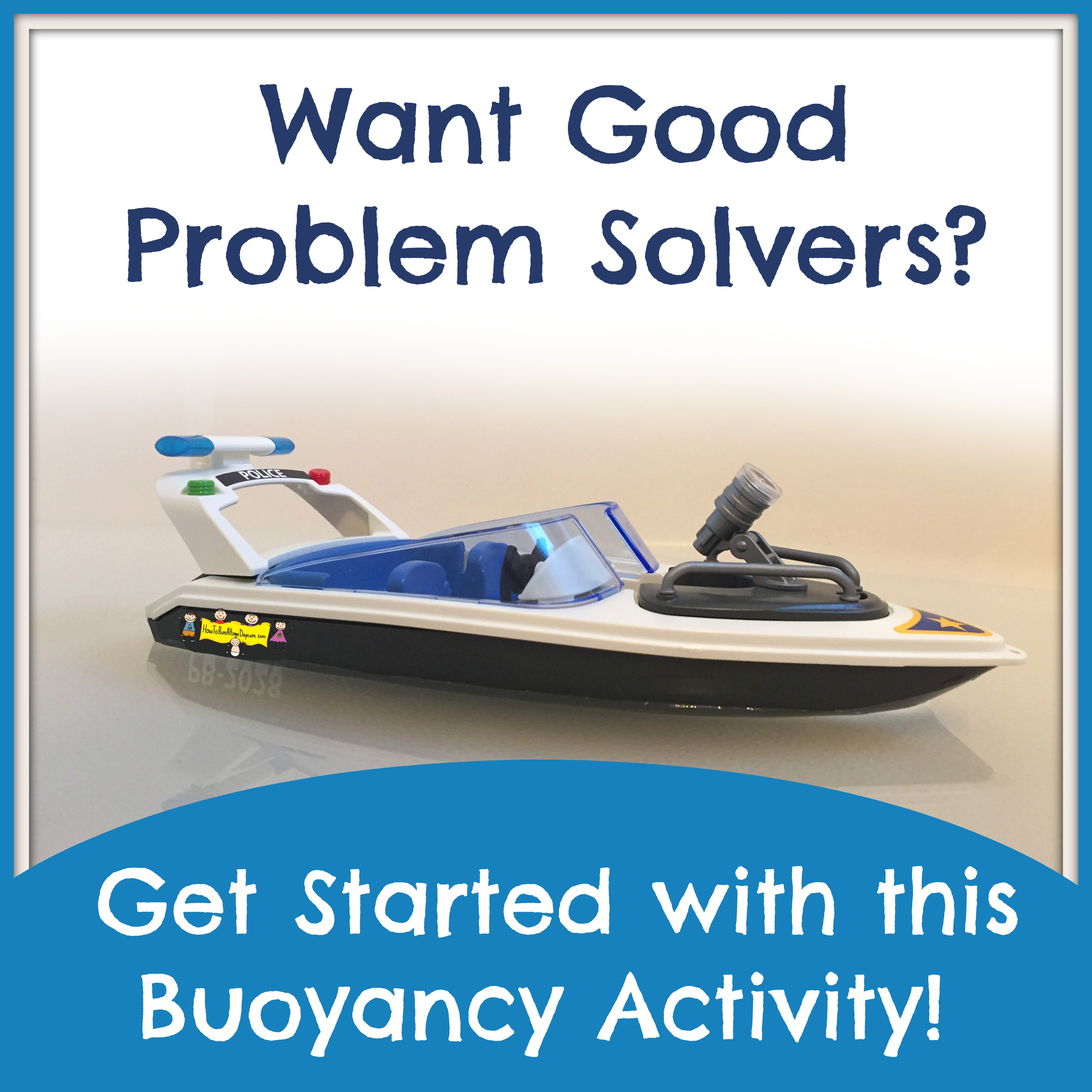 Want Good Problem Solvers Get Started With This Buoyancy